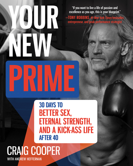 Your New Prime - 30 Days to Better Sex Eternal Strength and a Kick Ass Life After 40 - cover