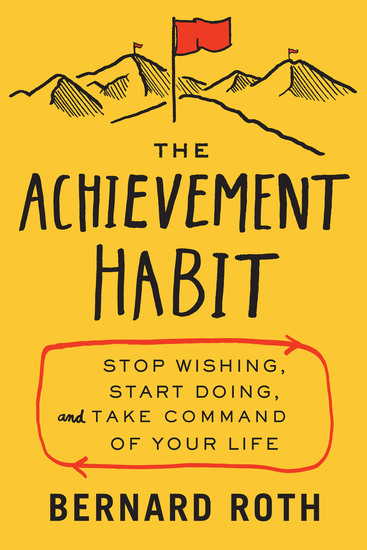 The Achievement Habit - Stop Wishing Start Doing and Take Command of Your Life - cover
