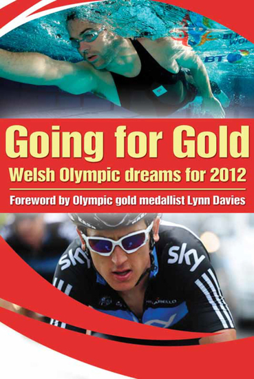 Going For Gold - Welsh Olympic Dreams for 2012 - cover