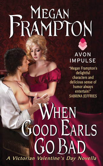 When Good Earls Go Bad - A Victorian Valentine's Day Novella - cover