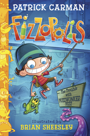 Fizzopolis: The Trouble with Fuzzwonker Fizz - cover