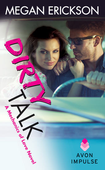Dirty Talk - A Mechanics of Love Novel - cover