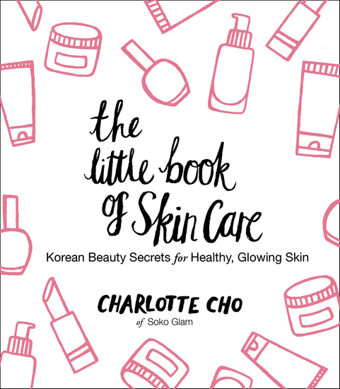 The Little Book of Skin Care - Korean Beauty Secrets for Healthy Glowing Skin - cover