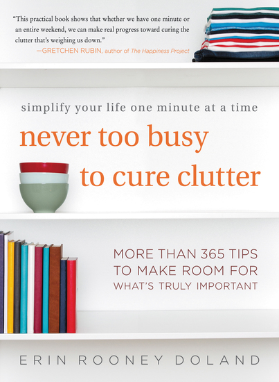 Never Too Busy to Cure Clutter - Simplify Your Life One Minute at a Time - cover