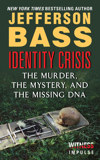 Identity Crisis - The Murder the Mystery and the Missing DNA - cover