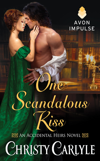One Scandalous Kiss - An Accidental Heirs Novel - cover
