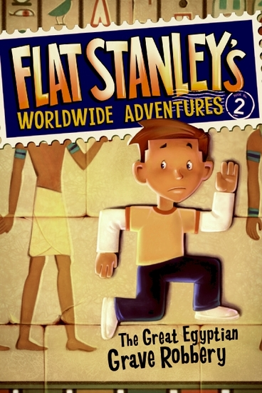 Flat Stanley's Worldwide Adventures #2: The Great Egyptian Grave Robbery - cover