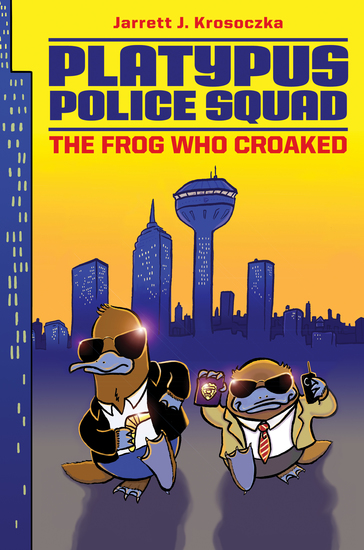 Platypus Police Squad: The Frog Who Croaked - cover