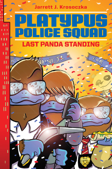 Platypus Police Squad: Last Panda Standing - cover
