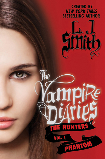 The Vampire Diaries: The Hunters: Phantom - cover