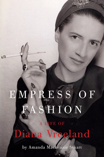 Empress of Fashion - A Life of Diana Vreeland - cover