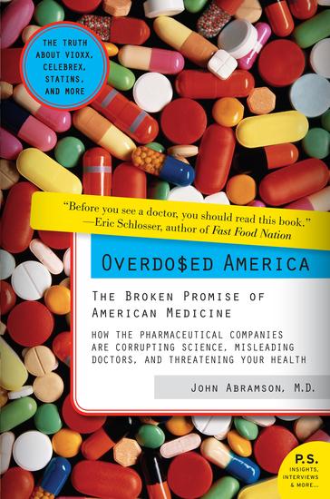Overdosed America - The Broken Promise of American Medicine - cover