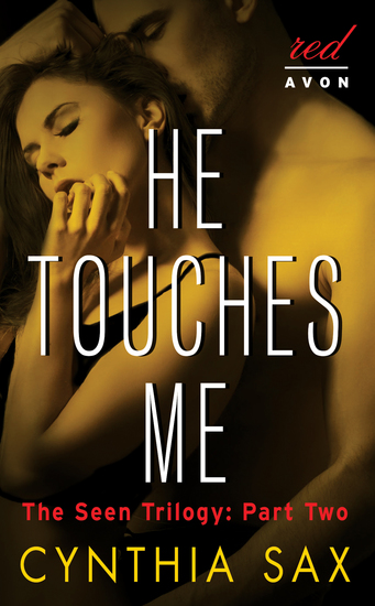 He Touches Me - The Seen Trilogy: Part Two - cover