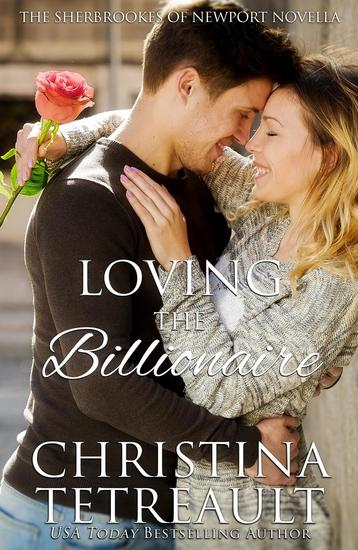 Loving The Billionaire - The Sherbrookes of Newport - cover