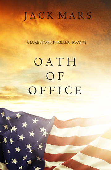 Oath of Office (a Luke Stone Thriller—Book #2) - cover