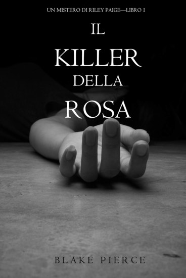 Il Killer della Rosa (Un Mistero di Riley Paige — Libro #1) - cover