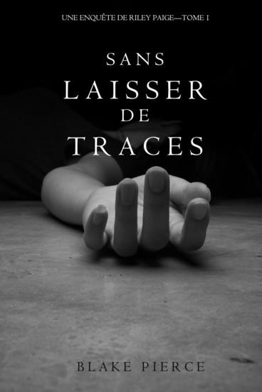 Sans Laisser de Traces (Une Enquête de Riley Paige - Tome 1) - cover
