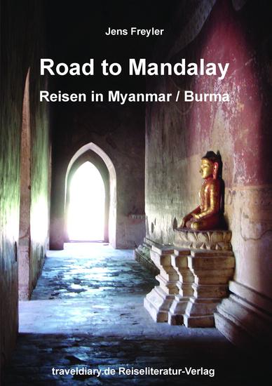Road to Mandalay - Reisen in Myanmar Burma - cover