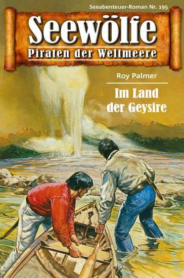 Seewölfe - Piraten der Weltmeere 195 - Im Land der Geysire - cover