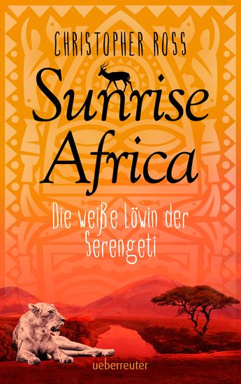 Sunrise Africa - Die weiße Löwin der Serengeti (Bd 1) - cover