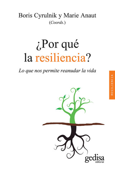¿Por qué la resiliencia? - Lo que nos permite reanudar la vida - cover