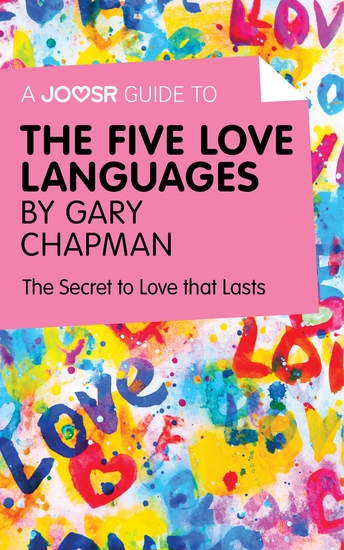 A Joosr Guide to The Five Love Languages by Gary Chapman - The Secret to Love that Lasts - cover