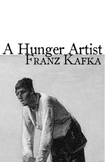 a hunger artist short story 1this week's forum allows us to examine kafka's short story a hunger artist, an excerpt from henry david thoreau's walden, and three short texts by.