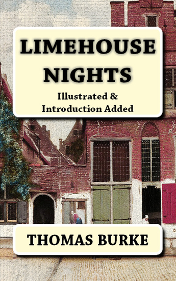 Limehouse Nights - [Illustrated & Introduction Added] - cover