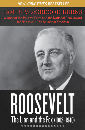 Roosevelt: The Lion and the Fox (1882–1940) - cover