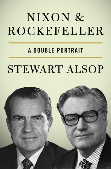 Nixon & Rockefeller - A Double Portrait - cover