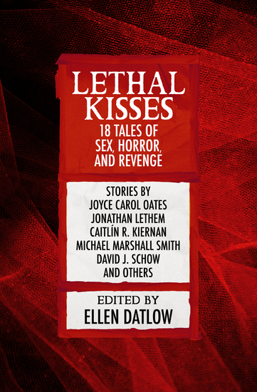 Lethal Kisses - 18 Tales of Sex Horror and Revenge - cover
