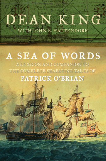 A Sea of Words - A Lexicon and Companion to the Complete Seafaring Tales of Patrick O'Brian - cover