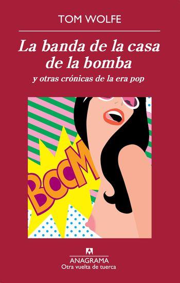 La banda de la casa de la bomba y otras crónicas de la era pop - cover