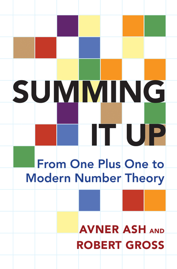 Summing It Up - From One Plus One to Modern Number Theory - cover