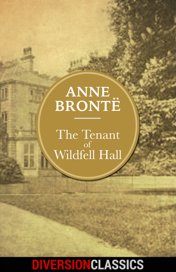 The Tenant of Wildfell Hall (Diversion Illustrated Classics) - cover