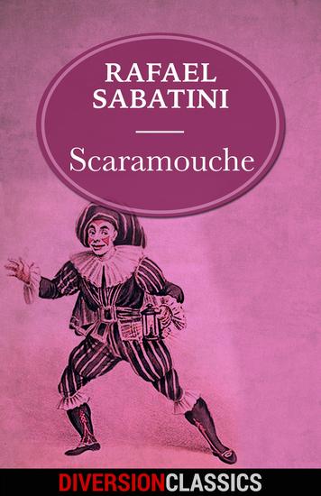 Scaramouche (Diversion Classics) - cover
