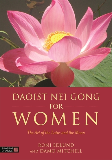 Daoist Nei Gong for Women - The Art of the Lotus and the Moon - cover