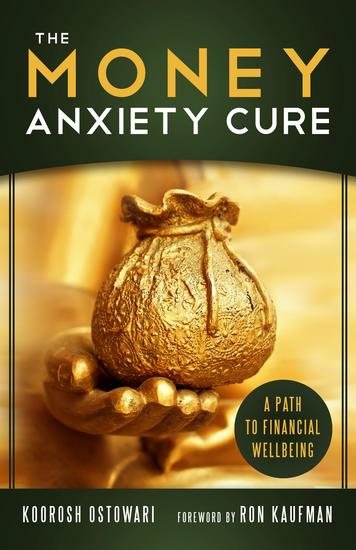 The Money Anxiety Cure - A Path To Financial Wellbeing - cover