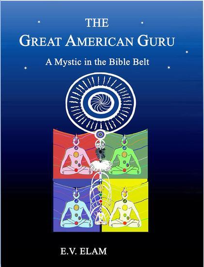 The Great American Guru: A Mystic in the Bible Belt - cover