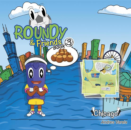 Roundy and Friends - Soccertowns Book 3 - Chicago - cover