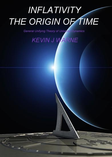 Inflativity The Origin of Time: General Unifying Theory of Universe Dynamics - cover