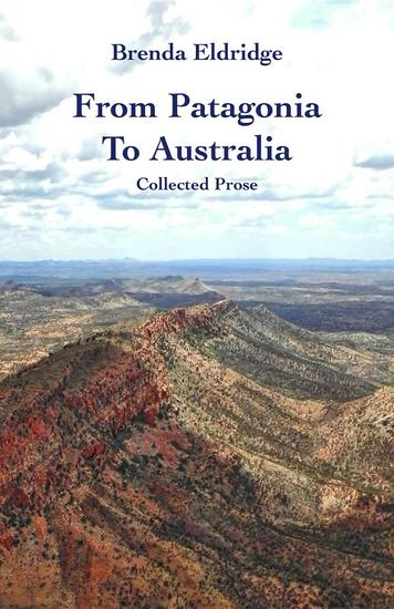 From Patagonia to Australia: Collected Prose - cover