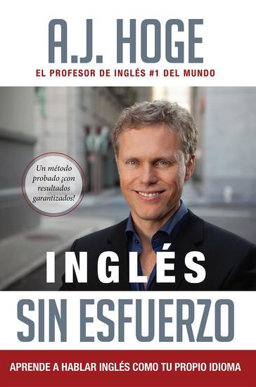 Inglés Sin Esfuerzo: Aprende A Hablar Inglés Como Nativo Del Idioma - cover