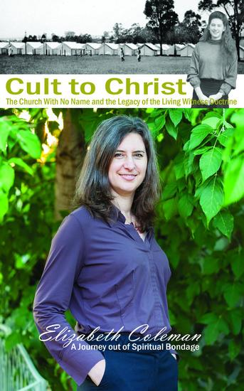 Cult to Christ - The Church With No Name and the Legacy of the Living Witness Doctrine - cover