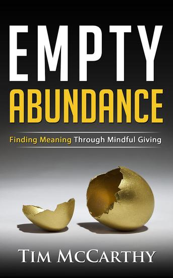Empty Abundance: Finding Meaning Through Mindful Giving - cover