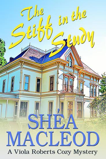 The Stiff in the Study - Viola Roberts Cozy Mysteries #2 - cover