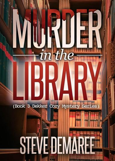 Murder in the Library - Dekker Cozy Mystery Series #3 - cover