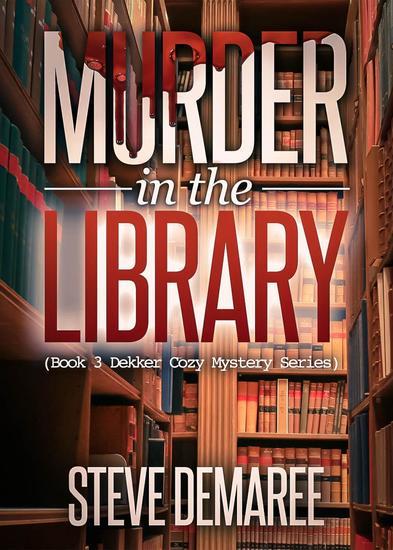 Murder in the Library - Dekker Cozy Mystery Series #3 - cover