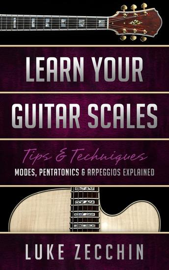 Learn Your Guitar Scales: Modes Pentatonics & Arpeggios Explained (Book + Online Bonus) - cover