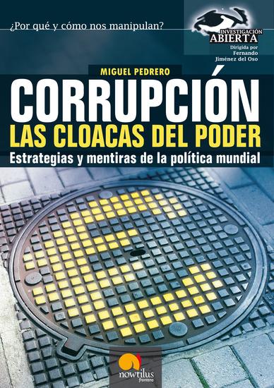 Corrupción Las cloacas del poder - Estrategias y mentiras de la política mundial - cover